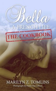 Bella ... A French Life - The Cookbook